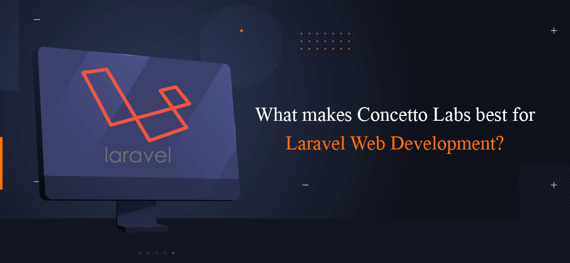 What Makes Concetto Labs Best For Laravel Web Development?