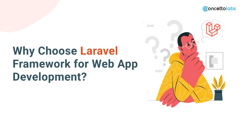 How The Laravel Framework Improves Web App Development?
