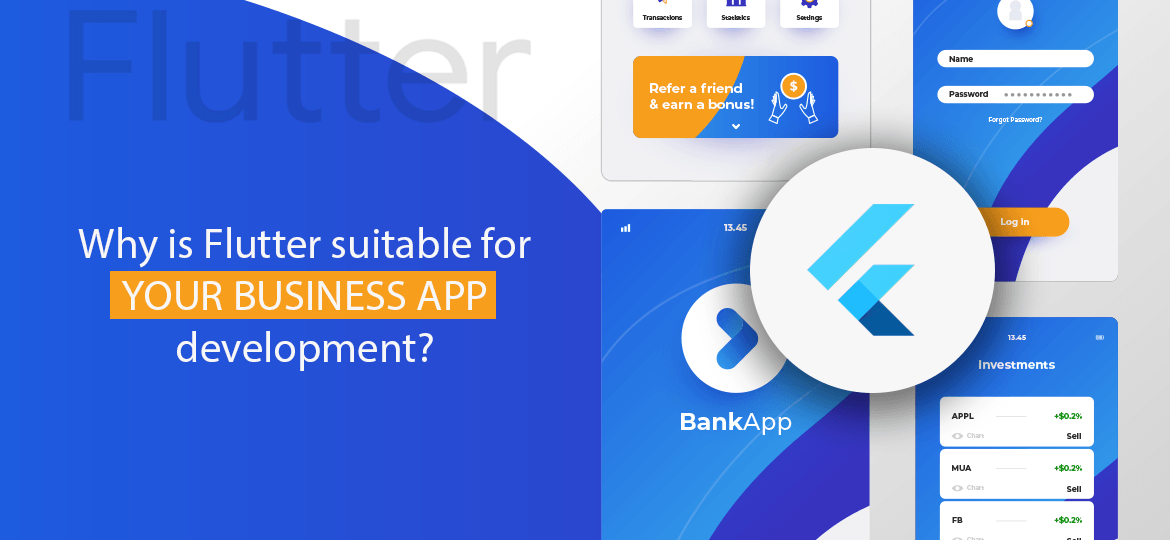 Why Is Flutter Suitable For Your Business App Development?