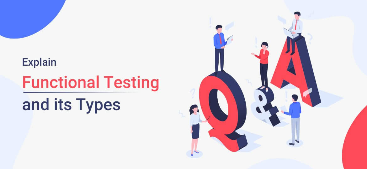 Explain Functional Testing and Its Types